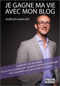 """""""Je gagne ma vie avec mon blog"""" d'Aurélien Amacker"""